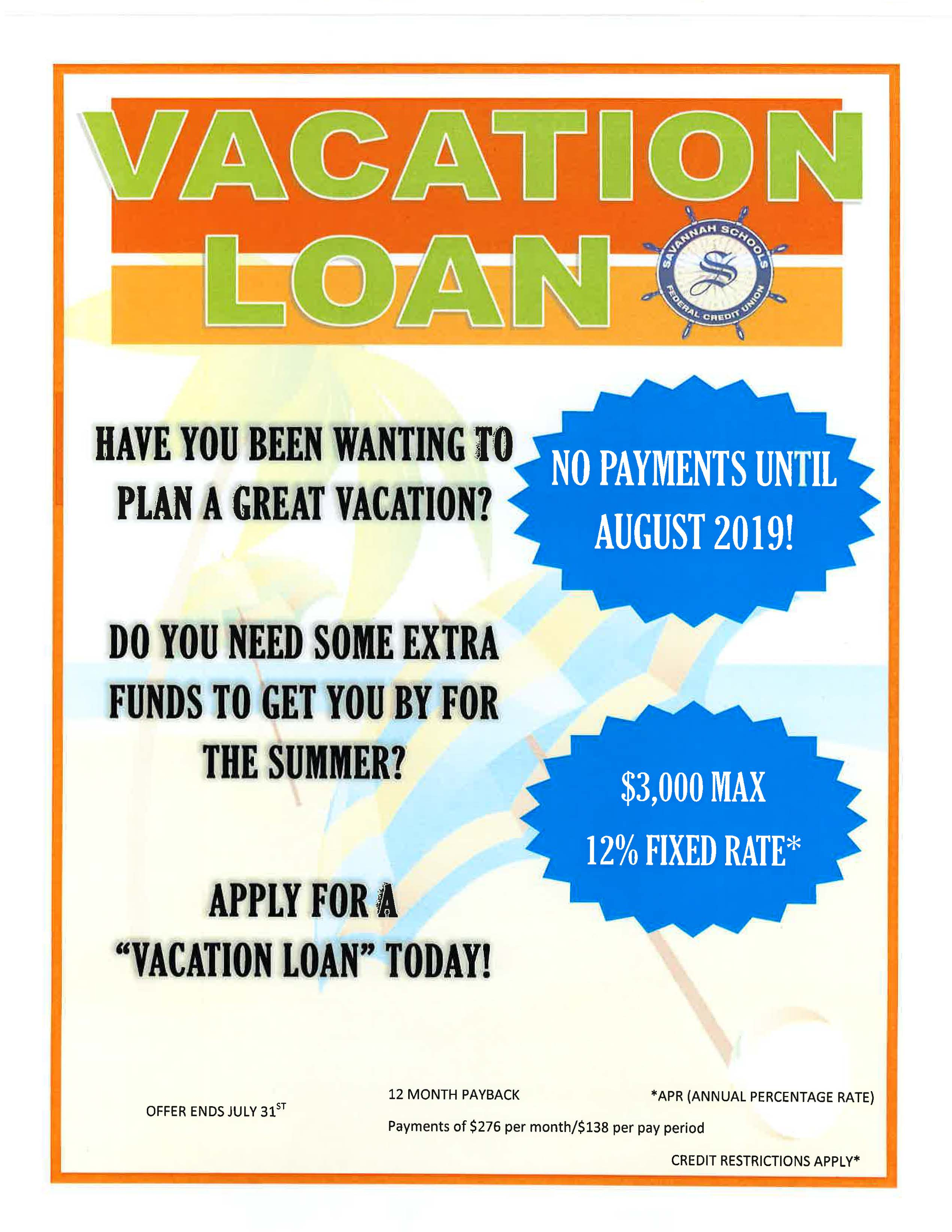 Apply for a vacation loan today! Contact the credit union.